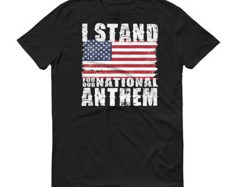 I Stand For Our National Anthem Adult Tee Shirt