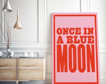 Canvas Typographical Print / Once in a Blue Moon