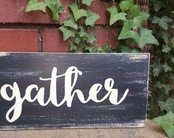 Black Gather sign with FREE SHIPPING
