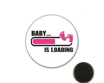 Baby is Loading - birth Badge - Magnet 25 mm magnet