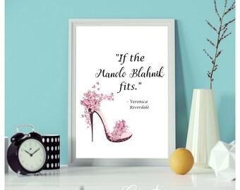 Manolo Blahnik Print, Riverdale Quote, Riverdale, Manolo Blahnik, Office Art, Wall Art, Home Decor, Gift For Her, Gift For Friend, Art Print