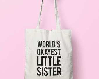 Worlds Okayest Little Sister Tote Bag Long Handles TB0037