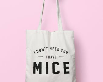 I Don't Need You I Have Mice Tote Bag Long Handles TB00607