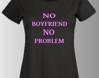 "t-shirt woman, teen, printed ""no boyfriend no problem"""