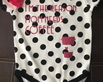 I'm The Reason Mom Needs Coffee