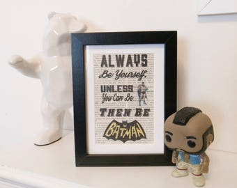 """Batman - """"Always be yourself, unless you can be Batman... Then be Batman"""" Framed Print on Vintage Medical Dictionary Page."""