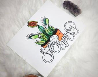 Stay Hungry - Venus Fly Trap Hand Lettering Print
