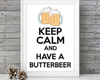 Keep Calm and have a Butterbeer PRINT - Great gift for Harry Potter fan to hang in room or office - variety of sizes, Universal Studios gift