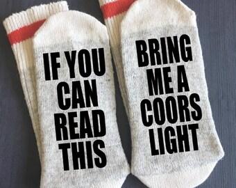 Coors Light - Bring me Beer Socks - If You Can Read This Bring me a Coors Light - Gifts / Bring me  Beer Socks/ - Novelty Socks