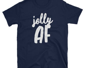 Jolly AF Funny Christmas Unique Short-Sleeve T-Shirt