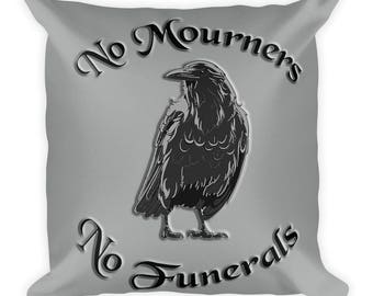 "Six of Crows Inspired ""No mourners. No funerals."" Square Pillow Gray Square Pillow"