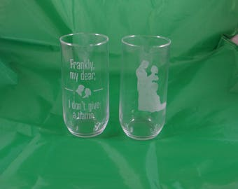 Gone With the Wind Custom Etched Drinking Glasses- Scarlett and Rhett & Frankly My Dear, I Don't Give A Damn