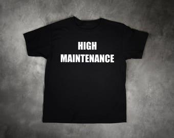 High Maintenance,High Maintenance Shirt,Funny Shirt,Sarcastic Shirt,Bella Canvas