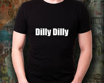 DILLY DILLY funny shirt