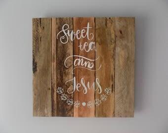 Sweet Tea and Jesus Pallet Sign