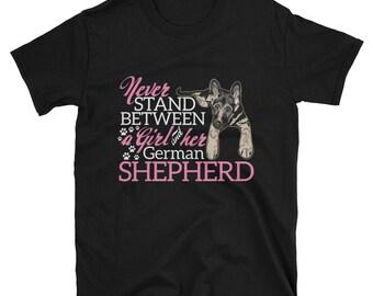 German Shepherd Mom Never Stand Between Girl and GSD T-Shirt