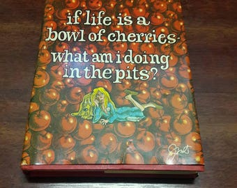 If Life Is A Bowl Of Cherries What Am I Doing In The Pits by Erma Bombeck, Vintage Humor, 1978 Comedy Book