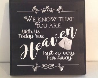 You are in Heaven Sign, Heaven So Far Away, Soldier Memorial Sign, Wedding Memorial Sign, Loved One Sign, Chalkboard Style, Faux Chalk Sign