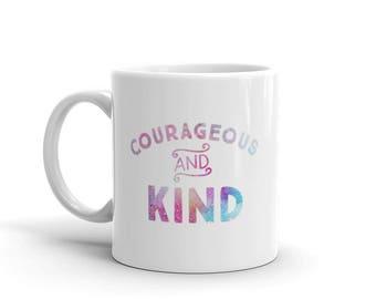 Courageous and Kind Mug