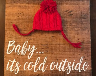 Baby, its cold outside