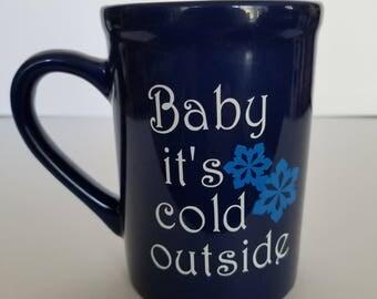 Baby it's cold outside 16 ounce mug