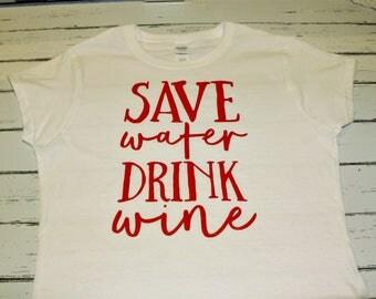 Save Water Drink Wine Ladies Tee