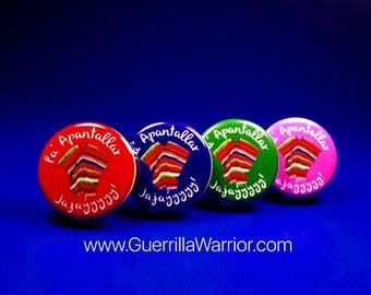 Pa' Apantallar (1.25 inch pin-back button)