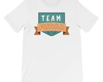 Team FUBAR Funny T-Shirt