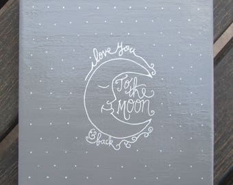 Grey Nursery Giftidea - I love you to the moon and back - Moon and Stars - Handpainted sign - Love - Newborn - Childrens room - Wall decor