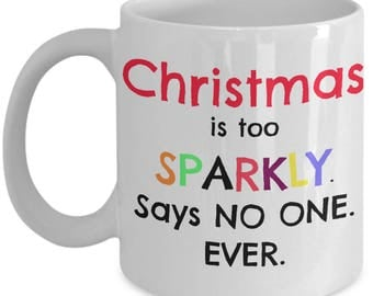 Sparkly Christmas - Christmas Is Too Sparkly Says No One Ever