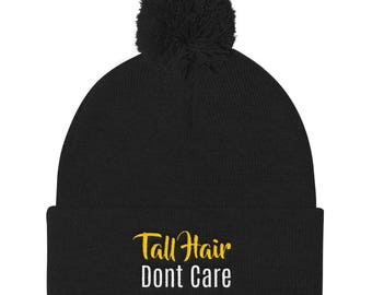 Tall hair don't care Pom Pom Knit Cap