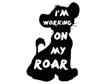 I'm Working on my Roar SVG, png, cricut, silhouette, cutting file, baby making SVG, baby sag vector file