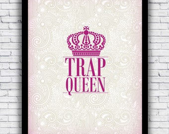 TRAP QUEEN with pink crown - wall art print w/ optional frame - FREE shipping!