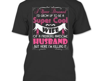 To Be A Cool Wife T Shirt, Freaking Awesome Husband T Shirt
