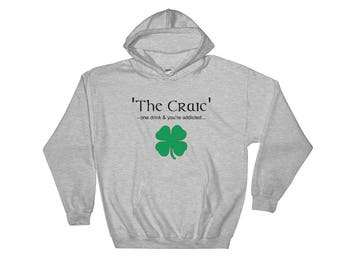 The Craic, Irish Themed Hooded Sweatshirt, Perfect for St Patrick's Day