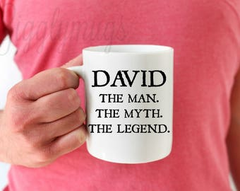 A Man Mug/Gift Mug for boyfriend/Gift for husband/The Man the myth the legend personalized coffee mug/funny guy mug