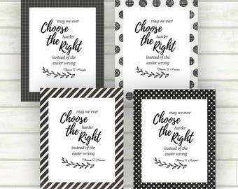 LDS Lesson Helps, May We Ever Choose, LDS Printable, Thomas S Monson Quote, LDS Quotes, Relief Society Lesson Helps