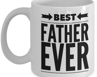 Dad Gift - Funny Father Mug - Love Fathers Birthday Valentine Appreciation - Best Ever - Coffee Tea Cup 11oz 15oz