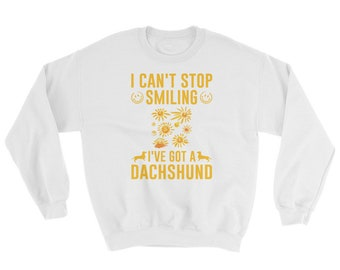 Can't Stop Smiling Sweatshirt For Dachshund Lovers