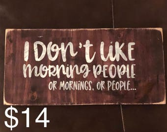 I Don't Like Morning People Hanging Sign