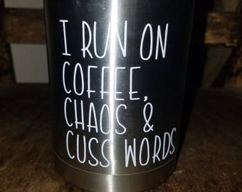 I Run On Coffee, Chaos & Cuss Words lowball tumbler