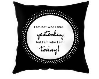 Black and white suede cushion with inspiring quote (I am not)