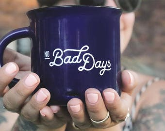 No Bad Days Ceramic Mug