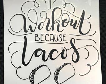i workout because tacos