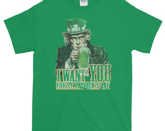 I Want You For Saint Patrick's Day Short-Sleeve T-Shirt, Mens tshirt, ST. Patricks day shirt
