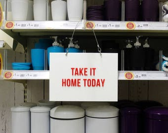 Motivational Retail Signage - Take it home today