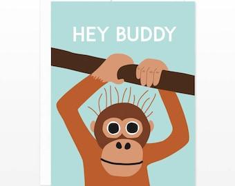 Cute Hey Buddy Orangutan Monkey Greeting Card - Just Because Card, Hello Card, Funny Monkey Card, Everyday Greetings, Friendship, Best Buds
