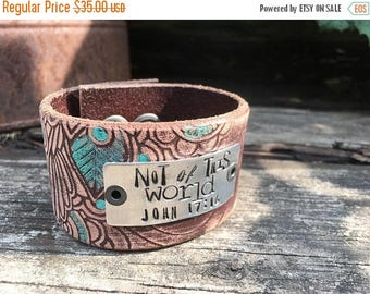 CRAZY SALE- Stamped Leather Cuff-Not of This World-Scripture Cuff-Personal Gift