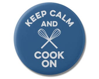 "Keep Calm and Cook On 1.25"" or 2.25"" Pinback Pin Button Badge Foodie Cook Chef Gifts Food Cooking Culinary Arts"