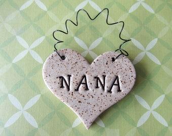 Nana Heart Ornament - ceramic clay - heart shaped - personalized, handmade, ready to mail